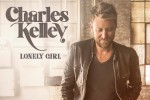 Charles Kelley Announces 'Lonely Girl' as Next Single
